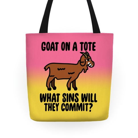 Goat On a Tote, What Sins Will They Commit? Tote