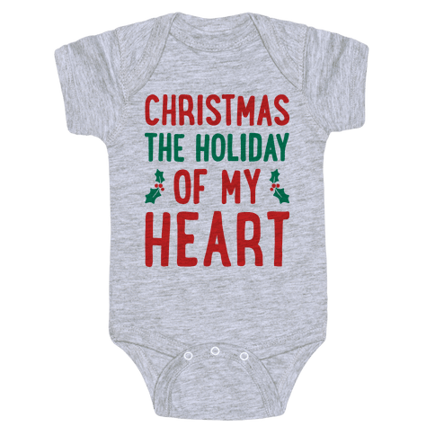 Christmas The Holiday Of My Heart Baby Onesy