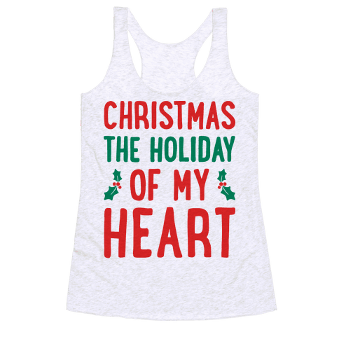 Christmas The Holiday Of My Heart Racerback Tank Top