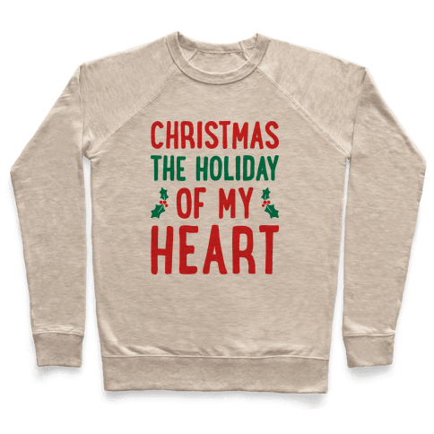 Christmas The Holiday Of My Heart Pullover