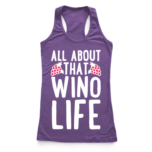 All About That Wino Life Racerback Tank Top
