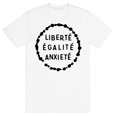 Liberte Egalite Anxiete Mens T-Shirt