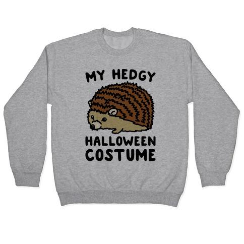 My Hedgy Halloween Costume Hedgehog Pullover