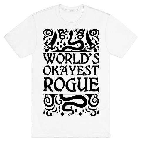 World's Okayest Rogue T-Shirt