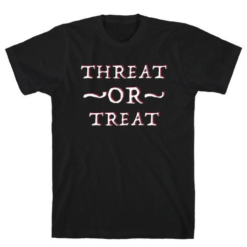 Threat or Treat Mens/Unisex T-Shirt