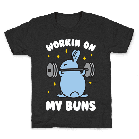 Workin On My Buns Kids T-Shirt