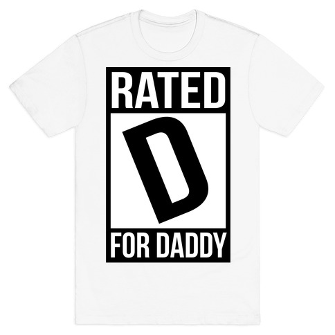 Rated D For DADDY T-Shirt