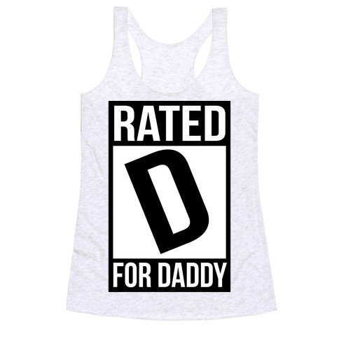 Rated D For DADDY Racerback Tank Top