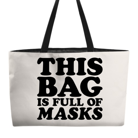 This Bag Is Full of Masks Weekender Tote