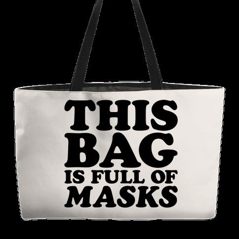 This Bag Is Full of Masks Weekender Tote