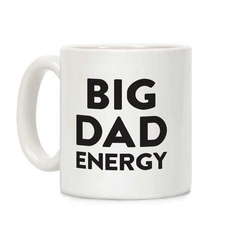 Big Dad Energy Coffee Mug