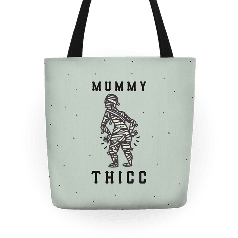 Mummy Thicc Tote
