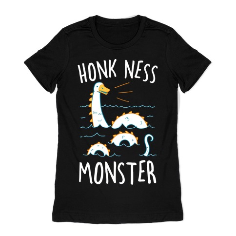 Honk Ness Monster Womens T-Shirt