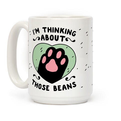 I'm Thinking About Those Beans Coffee Mug