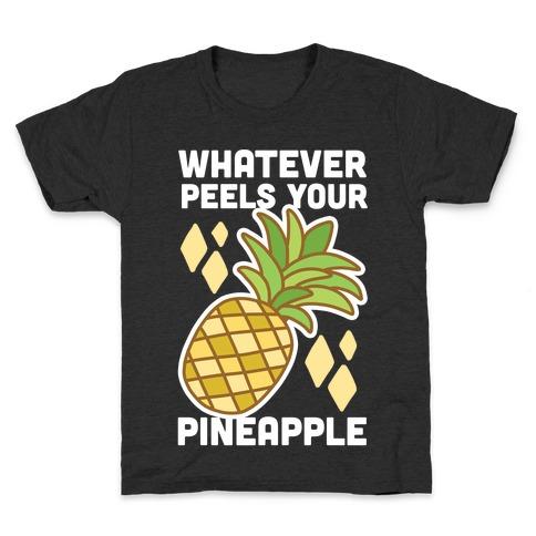 Whatever Peels Your Pineapple Kids T-Shirt
