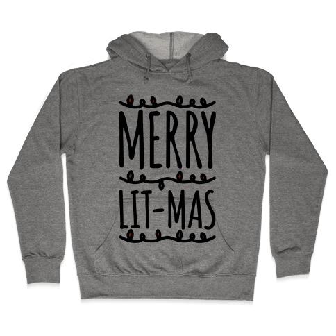 Merry Lit-mas  Hooded Sweatshirt