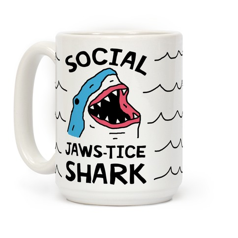 Social Jaws-tice Shark Coffee Mug