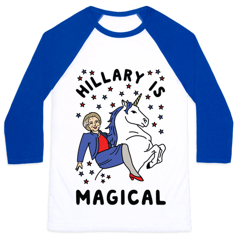 Hillary Is Magical Baseball Tee