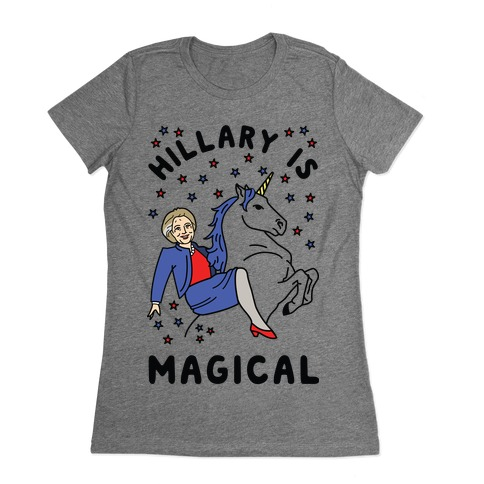 Hillary Is Magical Womens T-Shirt