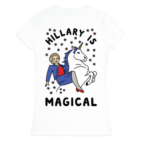 Hillary Is Magical Womens T-Shirt