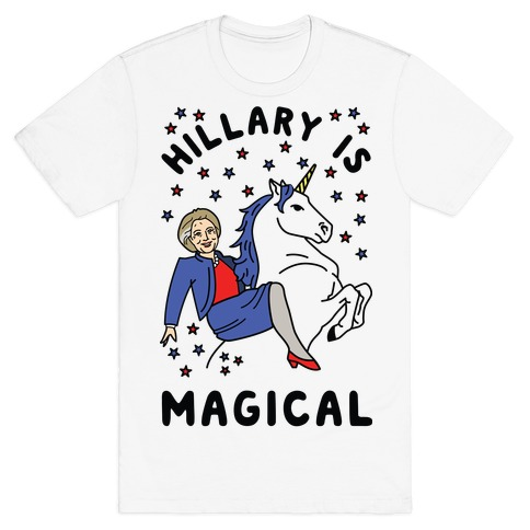 Hillary Is Magical T-Shirt