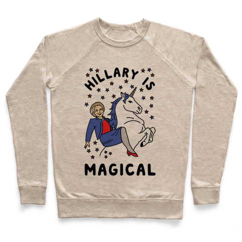 Hillary Is Magical Pullover