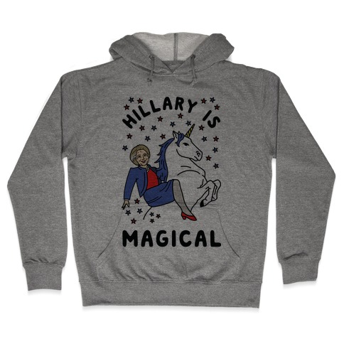Hillary Is Magical Hooded Sweatshirt