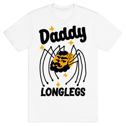 DADDY Longlegs  T-Shirt