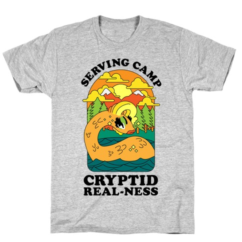 Serving Camp Cryptid Real-Ness T-Shirt