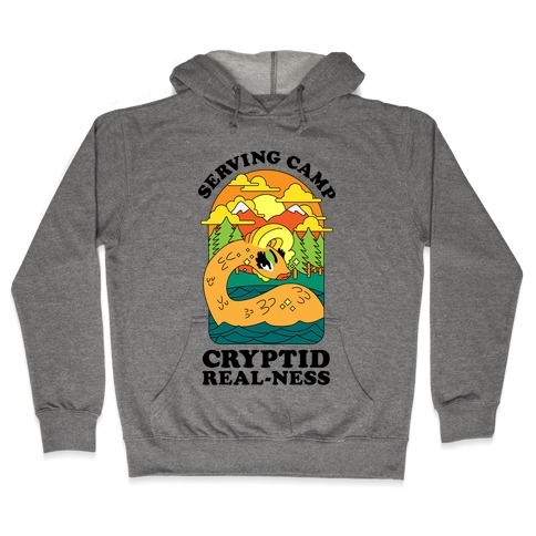 Serving Camp Cryptid Real-Ness Hooded Sweatshirt