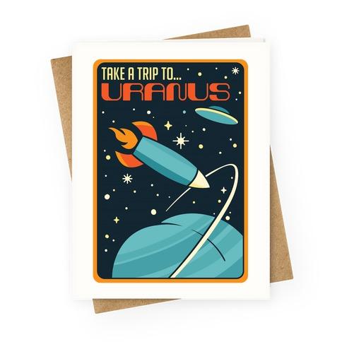 Take A Trip To Uranus Parody Greeting Card