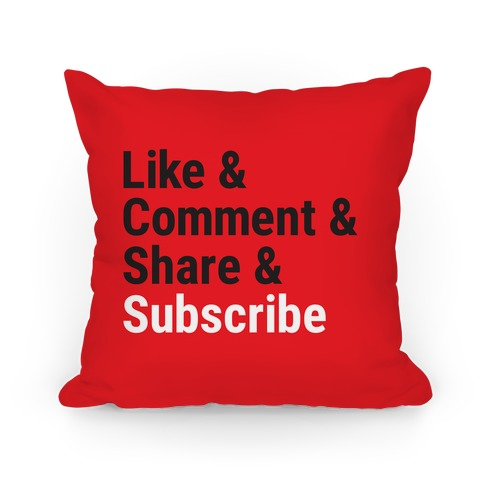 Like Comment Share Subscribe Pillow