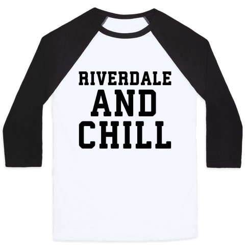 Riverdale and Chill Parody Baseball Tee