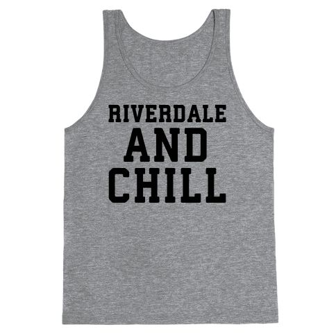 Riverdale and Chill Parody Tank Top