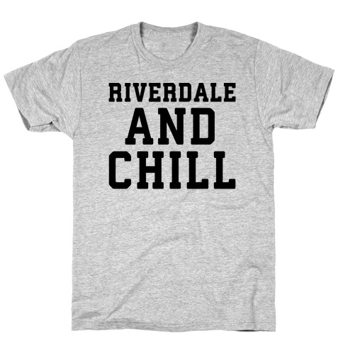 Riverdale and Chill Parody T-Shirt