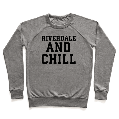 Riverdale and Chill Parody Pullover