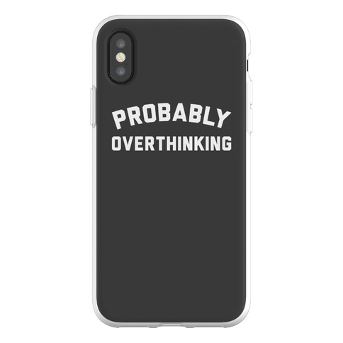 Probably Overthinking Phone Flexi-Case