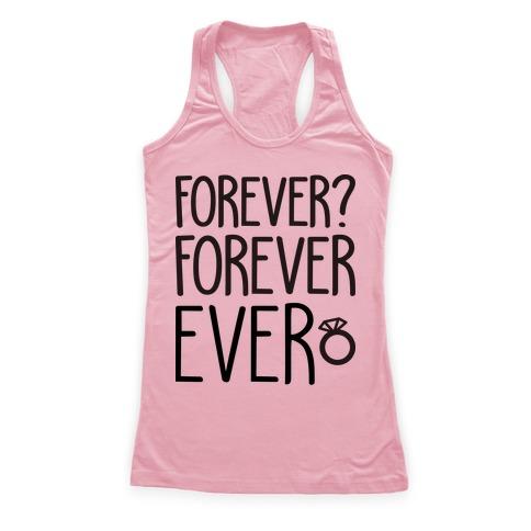 Forever? Forever Ever Racerback Tank Top