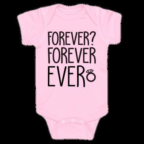 Forever? Forever Ever Baby Onesy