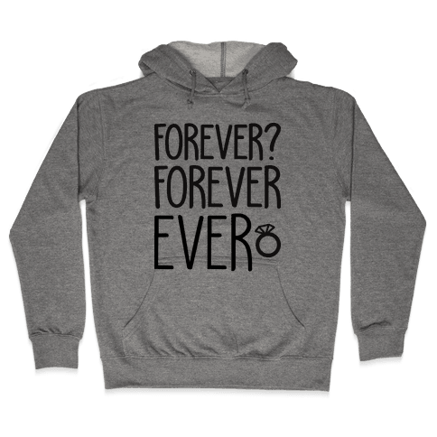 Forever? Forever Ever Hooded Sweatshirt