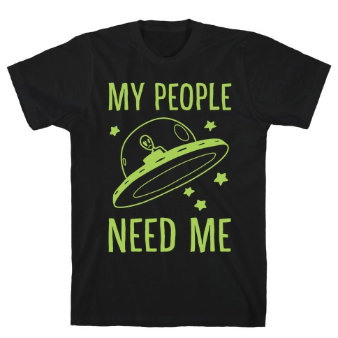 My People Need Me T-Shirt