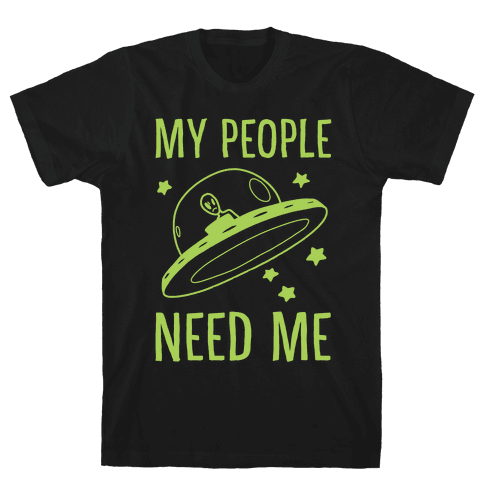 My People Need Me  Mens T-Shirt