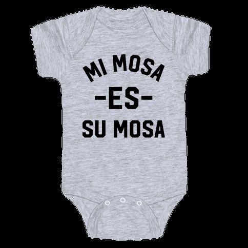 Mi Mosa Es Su Mosa Baby Onesy