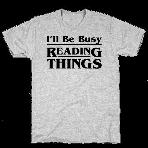 I'll Be Busy Reading Things Parody Mens T-Shirt