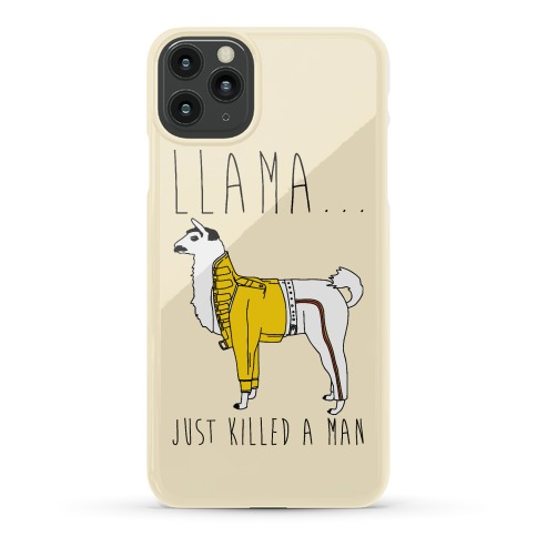 Llama Just Killed A Man Parody Phone Case