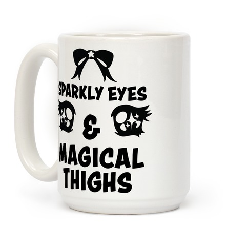 Sparkly Eyes & Magical Thighs Coffee Mug