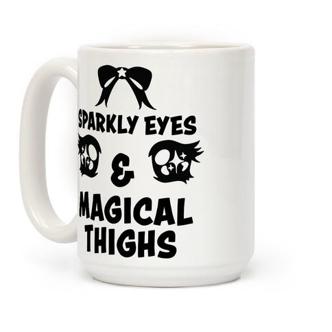 Sparkly Eyes & Magical Thighs Coffee Mug