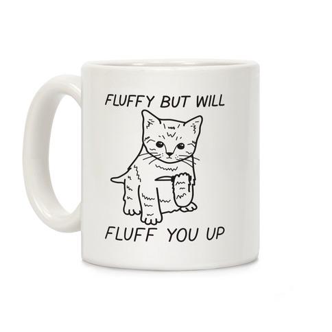 Fluffy But Will Fluff You Up Kitten Coffee Mug