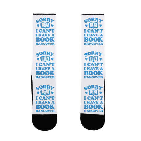 Sorry I Can't I Have A Book Hangover Sock