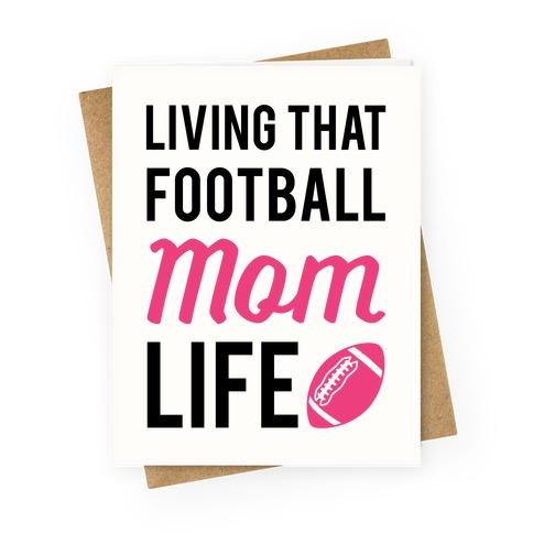 Living That Football Mom Life Greeting Card